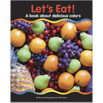 Let's Eat! A book about delicious colors